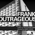 Frankly Outrageous – Design